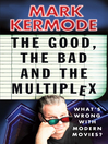 The Good, the Bad and the Multiplex (eBook)